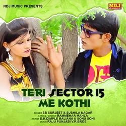 Teri Sector 15 Me Kothi songs