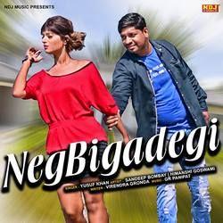 Neg Bigadegi songs
