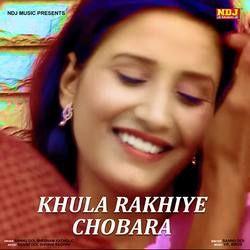 Khula Rakhiye Chobara songs