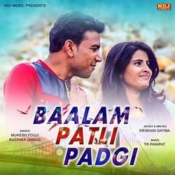 Baalam Patli Padgi songs