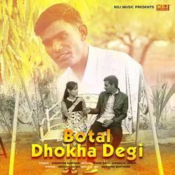 Botal Dhokha Degi songs