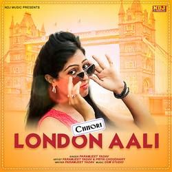 Chhori London Aali songs
