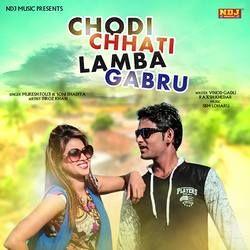 Chodi Chhati Lamba Gabru songs