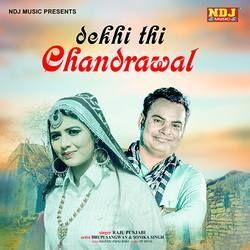 Dekhi Thi Chandrawal songs