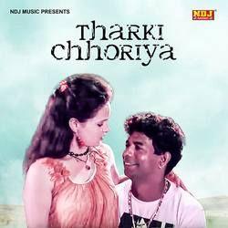 Tharki Chhoriya songs