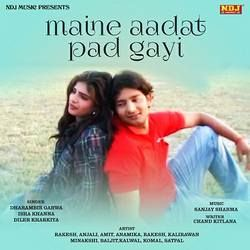 Maine Aadat Pad Gayi songs