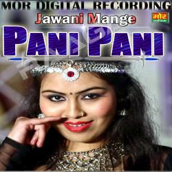 Jawani Mange Pani Pani songs