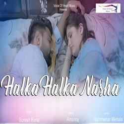 Halka Halka Nasha songs