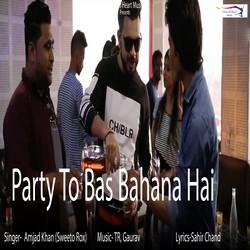Party To Bas Bahana Hai songs