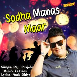 Listen to Sodha Manas Maar songs from Sodha Manas Maar