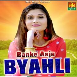 Banke Aaja Byahli songs