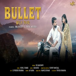 Bullet Wala Yaar songs