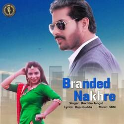 Branded Nakhre songs