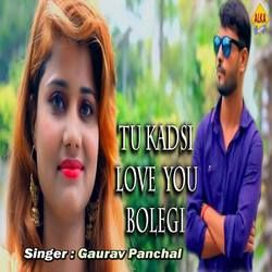 Tu Kadsi Love You Bolegi songs