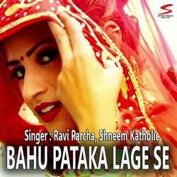 Bahu Pataka Lage Se songs