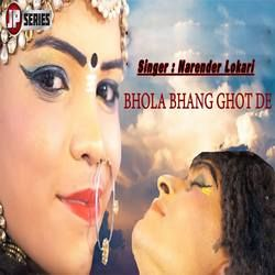 Listen to Bhola Bhang Ghot De songs from Bhola Bhang Ghot De