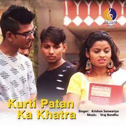 Kurti Patan Ka Khatra songs