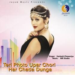Teri Photo Upar Chori Har Chada Dunga songs