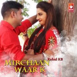 Mirchaan Waar K songs