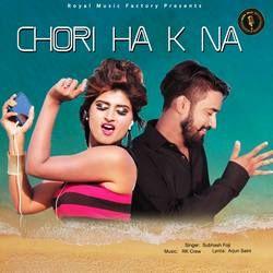 Chori Ha K Na songs