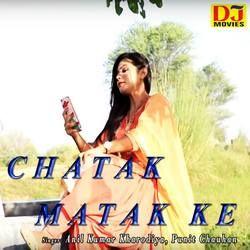 Chatak Matak Ke songs
