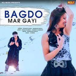 Bagdo Mar Gayi songs