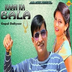 Kaan Ka Bala songs