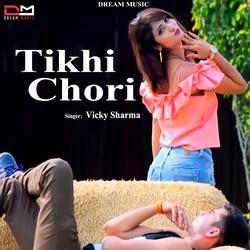 Tikhi Chori songs