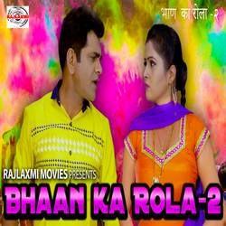Bhaan Ka Rola-2 songs