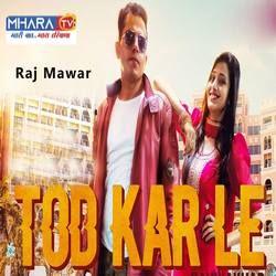 Tod Kar Le songs