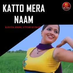 Katto Mera Naam songs