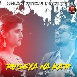 Ruseya Na Kar songs