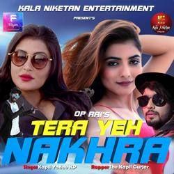 Tera Ye Nakhra songs