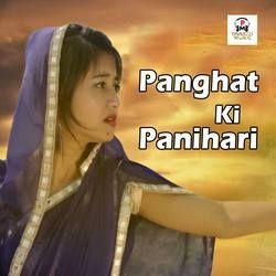 Panghat Ki Panihari songs
