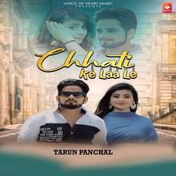 Chhati Ke Laa Le songs