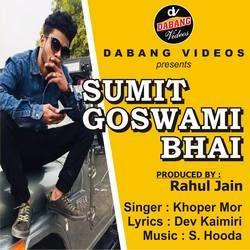 Sumit Goswami Bhai songs