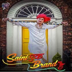 Saini Ek Brand Hai songs