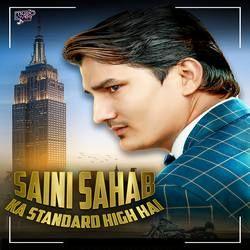Saini Sahab Ka Standard High Hai songs