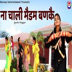Na Chali Madam Banke songs