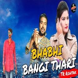 Bhabhi Bangi Thari songs