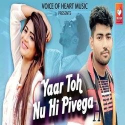 Yaar Toh Nu Hi Pivega songs