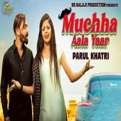 Listen to Muchha Aala Yaar songs from Muchha Aala Yaar