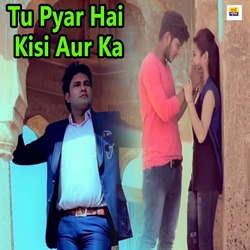 Tu Pyar Hai Kisi Aur Ka songs