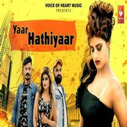 Yaar Hathiyaar songs
