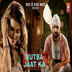 Rutba Jaat Ka songs