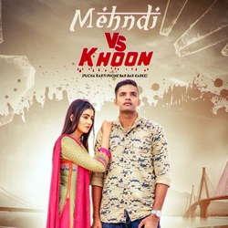 Mehandi Vs Khoon songs