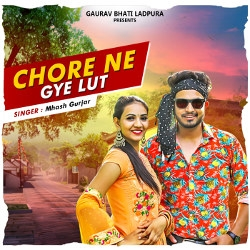 Chore Ne Gye Lut songs