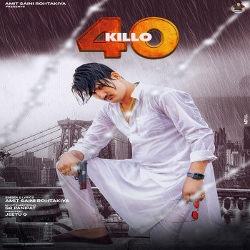 40 Killo songs