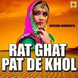 Rat Ghat Pat De Khol songs