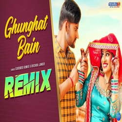 Ghunghat Bain Remix songs